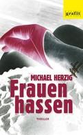 Michael Herzig: Frauen hassen ★★★★
