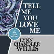 Tell Me You Love Me - Ava Logan Mystery, Book 3 (Unabridged)