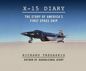 X-15 Diary - The Story of America's First Spaceship (Unabridged)