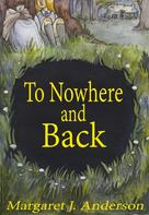 Margaret J. Anderson: To Nowhere and Back