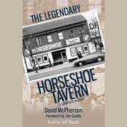 The Legendary Horseshoe Tavern - A Complete History (Unabridged)