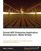 Sten E. Vesterli: Oracle ADF Enterprise Application Development-Made Simple