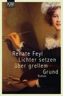 Renate Feyl: Lichter setzen über grellem Grund ★★★★