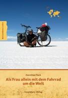 Dorothee Fleck: Als Frau allein mit dem Fahrrad um die Welt ★★★★