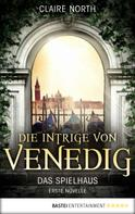 Claire North: Die Intrige von Venedig ★★★★