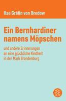 Ilse Gräfin von Bredow: Ein Bernhardiner namens Möpschen ★★★★★