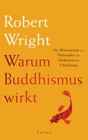 Robert Wright: Warum Buddhismus wirkt ★★★★