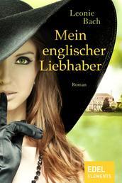 Mein englischer Liebhaber - Roman
