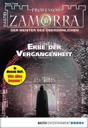 Professor Zamorra 1144 - Horror-Serie - Erbe der Vergangenheit