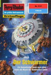 """Perry Rhodan 2131: Der Schwarmer - Perry Rhodan-Zyklus """"Das Reich Tradom"""""""