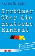 Richard Schröder: Irrtümer über die deutsche Einheit ★★★★★