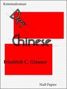 Friedrich Charles Glauser: Der Chinese ★★★★