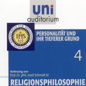 Religionsphilosophie (4) - Personalität und ihr tieferer Grund