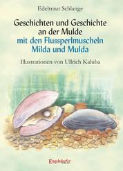 Geschichten und Geschichte an der Mulde mit den Flussperlmuscheln Milda und Mulda - Illustrationen von Ullrich Kaluba
