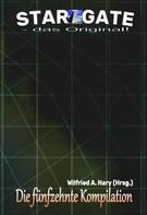 Wilfried A. Hary (Hrsg.): STAR GATE – das Original: Die 15. Kompilation