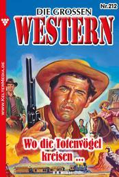 Die großen Western 212 - Wo die Totenvögel kreisen …