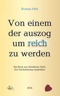 Roman Heit: Von einem der auszog um reich zu werden.