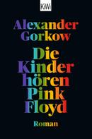 Alexander Gorkow: Die Kinder hören Pink Floyd ★★★★