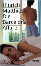 Die Barcelona-Affäre - BsB_Spannungsroman