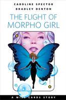 Caroline Spector: The Flight of Morpho Girl