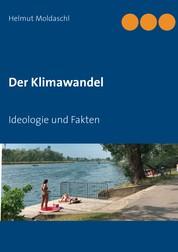 Der Klimawandel - Ideologie und Fakten