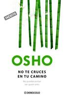 Osho: No te cruces en tu camino (OSHO habla de tú a tú)