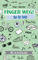 Melanie & Simon Schüer: Finger weg! Nur für Jungs ★★★★★
