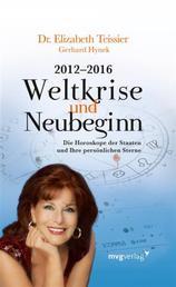 2012-2016. Weltkrise und Neubeginn - Die Horoskope der Staaten und Ihre persönlichen Sterne