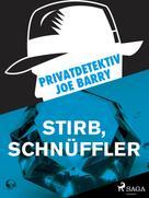 Joe Barry: Privatdetektiv Joe Barry - Stirb, Schnüffler