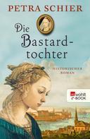 Petra Schier: Die Bastardtochter ★★★★★