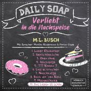 Das Leben ist schön - Daily Soap - Verliebt in die Nachspeise - Mittwoch, Band 10 (ungekürzt)