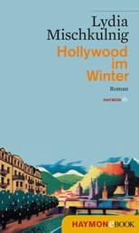 Hollywood im Winter - Roman