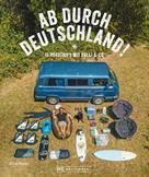 Oliver Raatz: Reise-Bildband: Auf Abwegen. 15 Touren mit dem Bulli durch Deutschland.