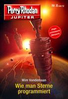 Wim Vandemaan: Jupiter 8: Wie man Sterne programmiert ★★★★