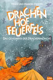 Drachenhof Feuerfels - Band 4 - Das Geheimnis der Drachenmönche