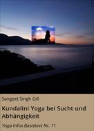 Sangeet Singh Gill: Kundalini Yoga bei Sucht und Abhängigkeit ★★★