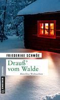 Friederike Schmöe: Drauß' vom Walde ★★★