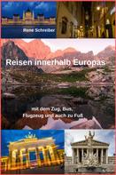 René Schreiber: Reisen innerhalb Europas