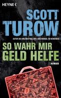 Scott Turow: So wahr mir Geld helfe ★★★