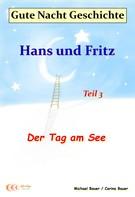Bauer, Michael: Gute-Nacht-Geschichte: Hans und Fritz - Der Tag am See