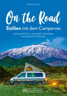 Andreas Fischer: On the Road – Sizilien mit dem Campingbus