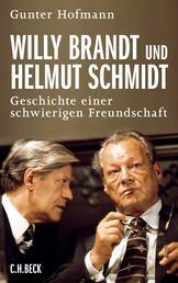 Willy Brandt und Helmut Schmidt - Geschichte einer schwierigen Freundschaft