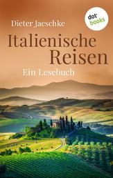 Italienische Reisen - Ein Lesebuch