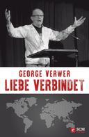 George Verwer: Liebe verbindet