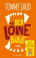 Tommy Jaud: Der Löwe büllt ★★★★