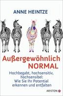 Anne Heintze: Außergewöhnlich normal ★★★★