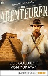 Die Abenteurer - Folge 08 - Der Goldkopf von Yukatan