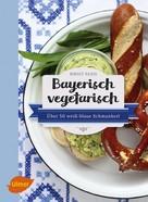Birgit Fazis: Bayerisch vegetarisch ★★★