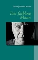 Milan Johannes Meder: Der farblose Mann ★★★