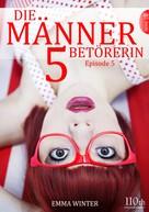 Emma Winter: Die Männerbetörerin #5 ★★★★